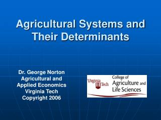 Agricultural Systems and Their Determinants