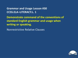 Grammar and Usage Lesson #30 CCSS.ELA�LITERACY.L.  1