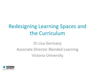 Redesigning Learning Spaces and the Curriculum