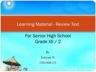 Learning Material - Review Text  For Senior High School Grade XII / 2