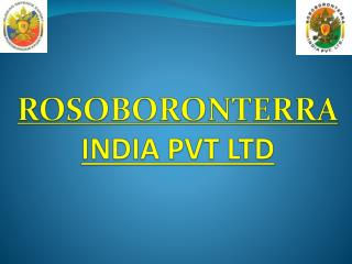 ROSOBORONTERRA INDIA PVT LTD