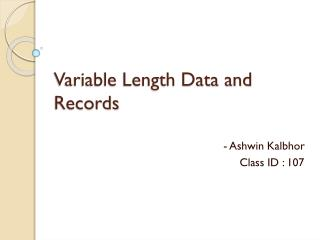 Variable Length Data and Records
