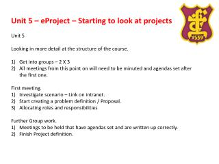 Unit 5 –  eProject  – Starting to look at projects Unit 5