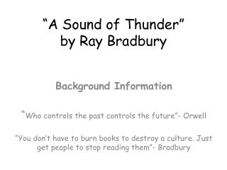 """A Sound of Thunder""  by Ray Bradbury"
