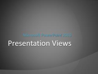 Presentation Views