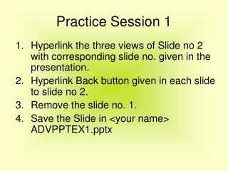 Practice Session 1