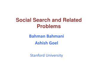 Bahman Bahmani Ashish  Goel Stanford University