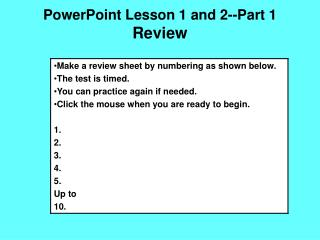 PowerPoint Lesson  1 and 2--Part  1 Review