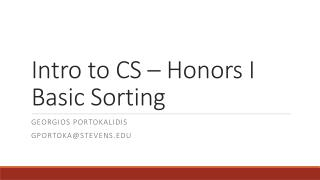 Intro to CS – Honors I Basic Sorting