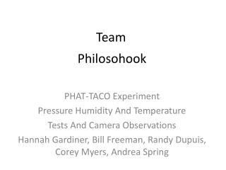 PHAT-TACO Experiment Pressure Humidity And Temperature  Tests And Camera Observations