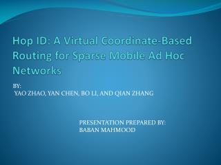 Hop ID: A Virtual  Coordinate-Based  Routing for Sparse Mobile  Ad Hoc Networks