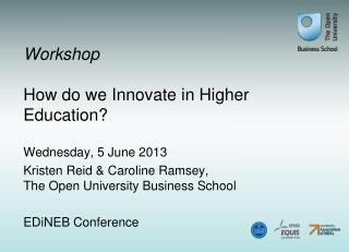 Workshop How do we Innovate in Higher Education?
