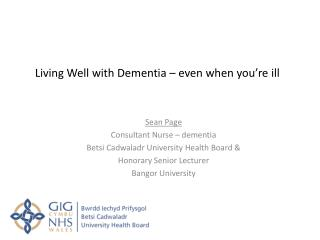 Living Well with Dementia – even when you're ill