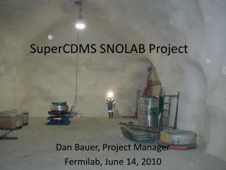 SuperCDMS  SNOLAB Project