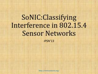 SoNIC:Classifying  Interference in 802.15.4 Sensor Networks