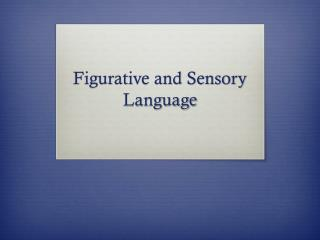 Figurative and Sensory Language