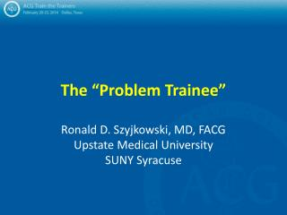 The �Problem Trainee�