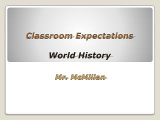 Classroom Expectations World History