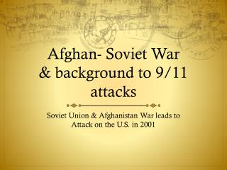 Afghan- Soviet War & background to 9/11 attacks