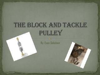 The Block and Tackle Pulley