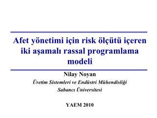 Afet yönetimi için  risk  ölçütü içeren iki aşamalı rassal programlama modeli