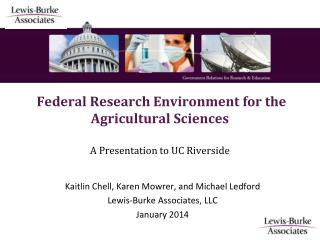 Federal Research Environment for the Agricultural Sciences A Presentation to UC Riverside
