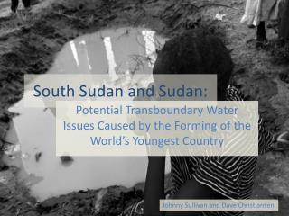 South  Sudan and Sudan: