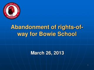 Abandonment of rights-of-way for Bowie School
