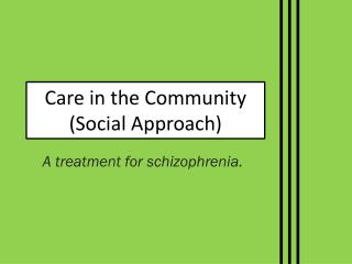 Care in the Community (Social Approach)