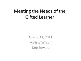 Meeting the Needs of the  Gifted Learner