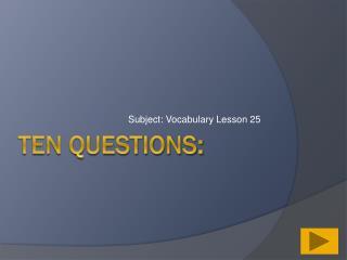 Ten Questions: