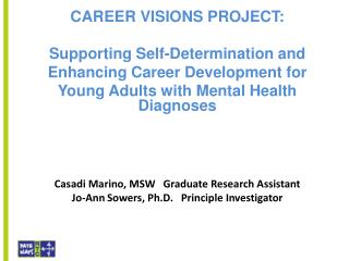 CAREER VISIONS PROJECT:  Supporting Self-Determination and  Enhancing Career Development for
