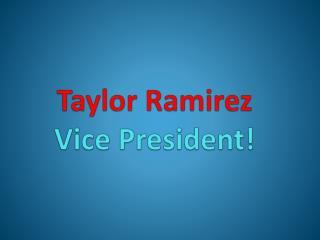 Taylor Ramirez Vice President!