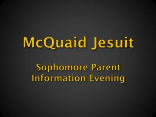 McQuaid Jesuit Sophomore Parent Information Evening