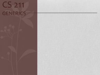 CS 211 Generics