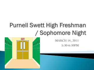 Purnell Swett  High Freshman / Sophomore Night