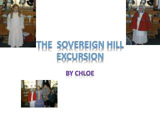 The  Sovereign Hill excursion