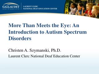 More Than Meets the Eye: An Introduction to Autism Spectrum Disorders