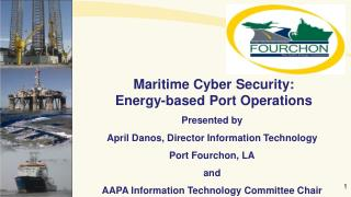 Maritime Cyber Security:  Energy-based Port Operations Presented  by