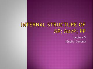 Internal Structure of AP; A dv P; pp
