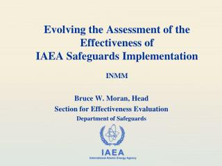 Evolving the Assessment of the Effectiveness of  IAEA Safeguards Implementation INMM