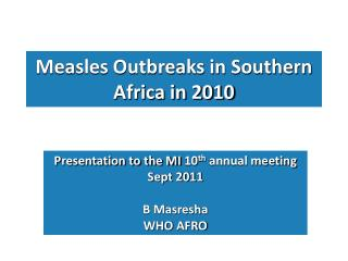 Measles Outbreaks in Southern Africa in 2010