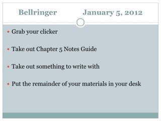 Bellringer 		January 5, 2012