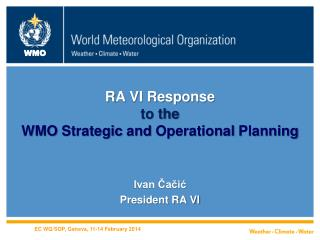 R A  VI Response to the WMO  Strategic and Operational Planning