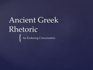 Ancient Greek Rhetoric