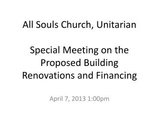 All Souls Church, Unitarian Special Meeting on the Proposed Building Renovations and Financing