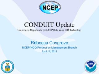CONDUIT Update Cooperative Opportunity for NCEP Data using IDD Technology