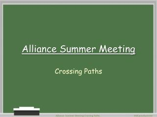 Alliance Summer Meeting