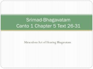 Srimad-Bhagavatam Canto 1 Chapter 5 Text 26-31