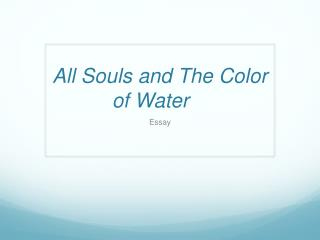 All Souls and The Color of Water